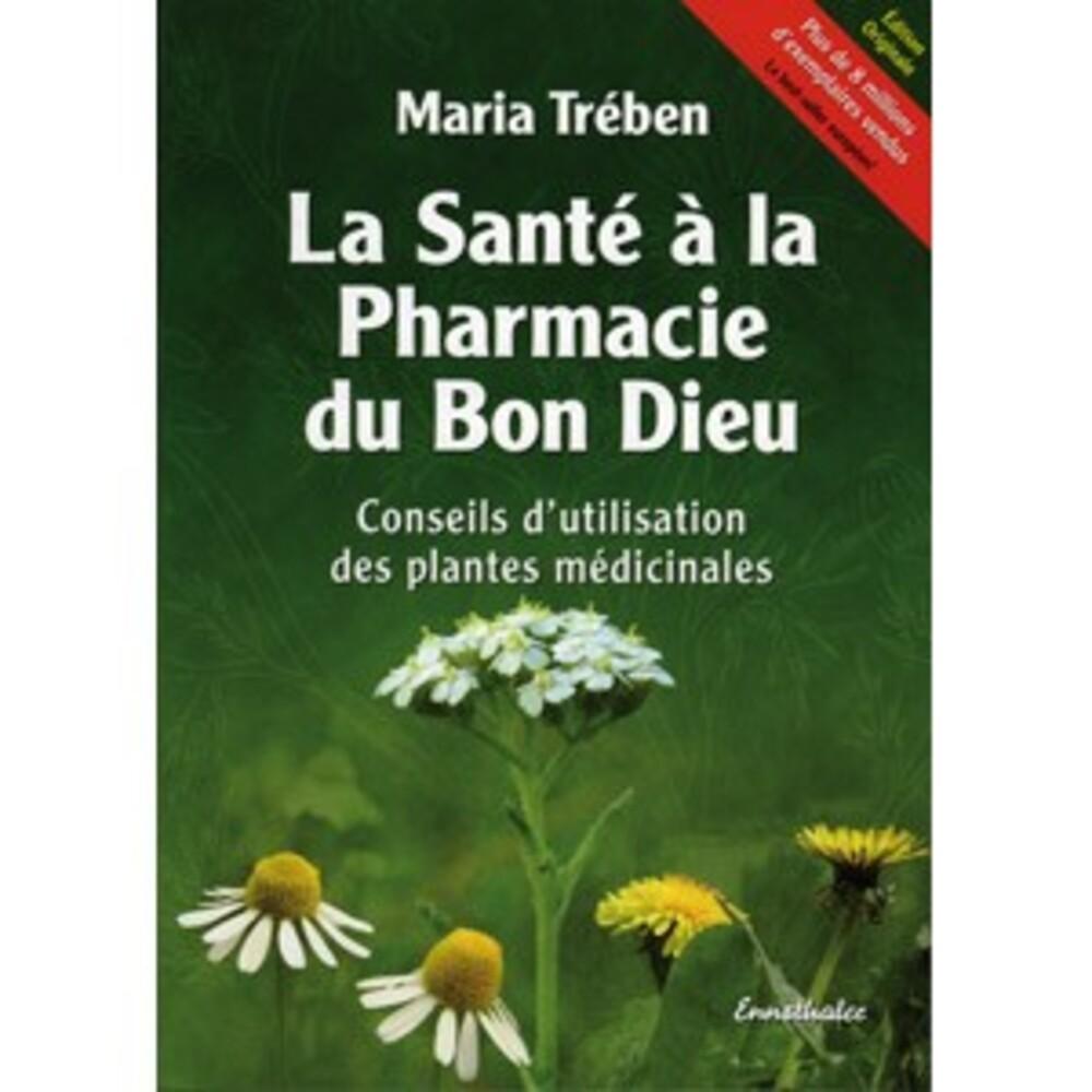 La santé à la pharmacie du bon dieu - librairie - biofloral Conseils d'utilisation des plantes médicinales-8853