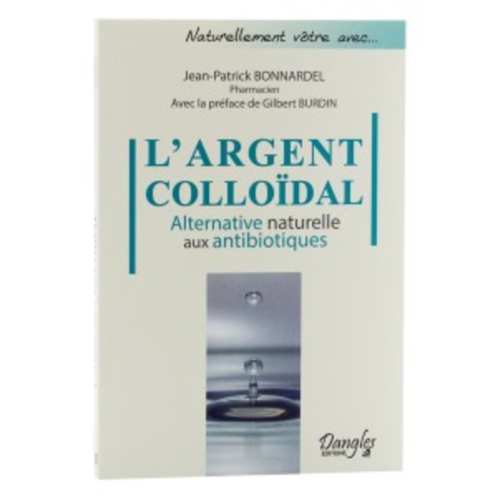 Livre: argent colloïdal alternative naturelle aux antibiotiques - divers - ag colloidal -141573