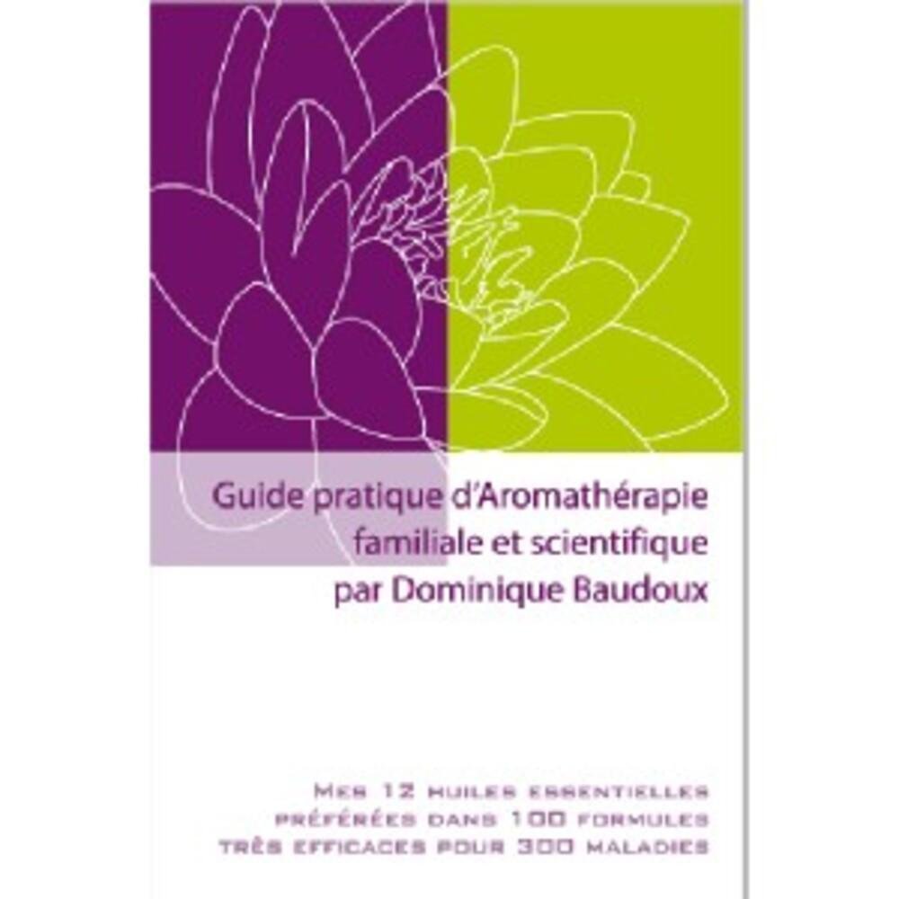 Livre: guide pratique d'aromathérapie familiale et scientifique - divers - pranarom nature -142547