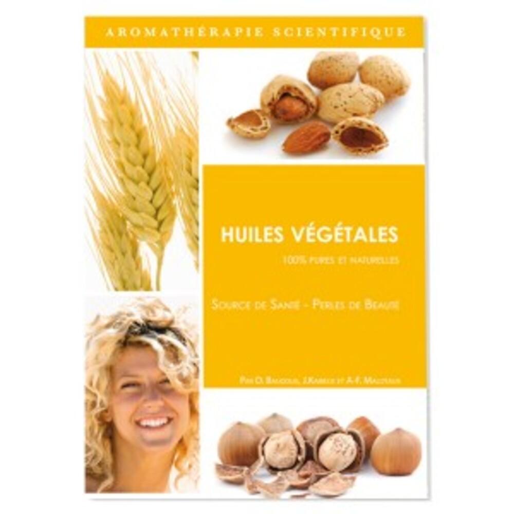 Livre: huiles végétales - 100% pures et naturelles - divers - pranarom nature -142546